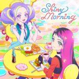 アイカツプラネット! 挿入歌シングル1「Shiny Morning」